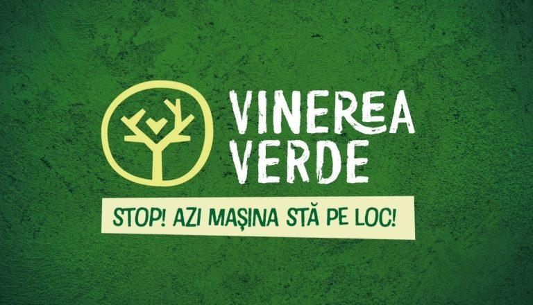 """Lansarea campaniei ,,Vinerea Verde"""""""