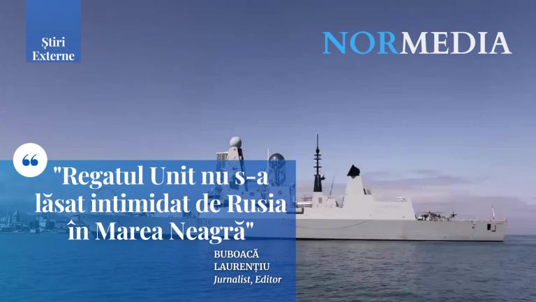 Regatul Unit nu s-a lăsat intimidat de Rusia în Marea Neagră