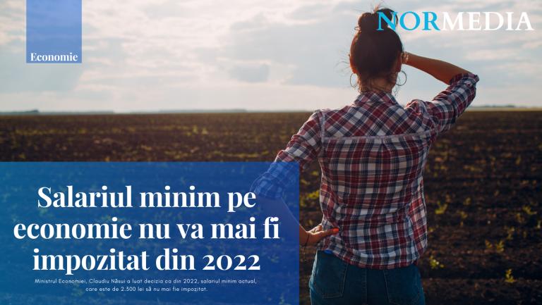Salariul minim pe economie nu va mai fi impozitat din 2022