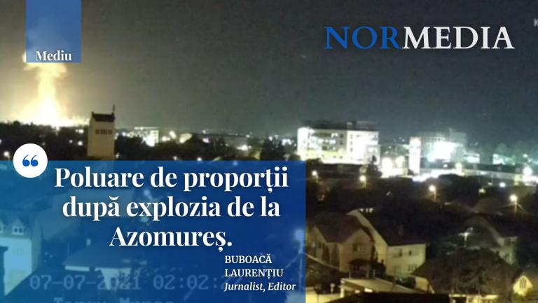 Poluare de proporții după explozia de la Azomureș