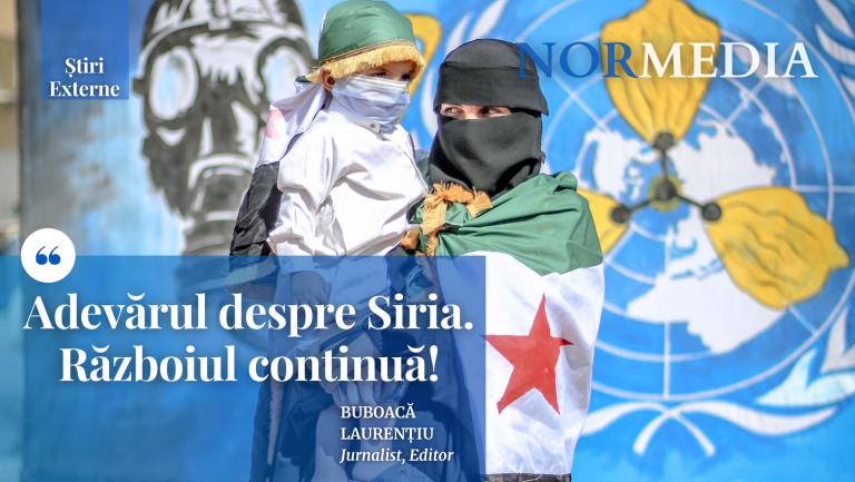 Adevărul despre Siria. Războiul continuă!