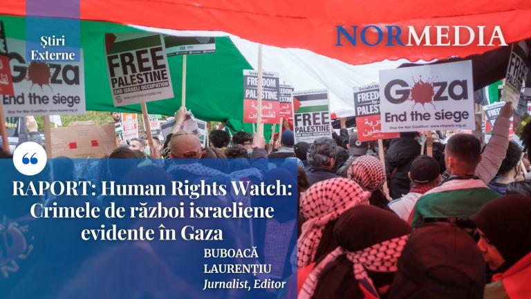 Human Rights Watch: Crimele de război israeliene evidente în Gaza