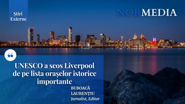 UNESCO a scos Liverpool de pe lista orașelor istorice importante