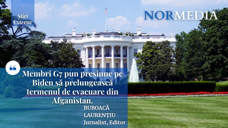 Membri G7 pun presiune pe Biden să prelungească termenul de evacuare din Afganistan