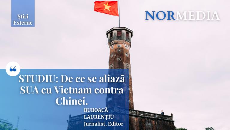 STUDIU: De ce se aliază SUA cu Vietnam contra Chinei
