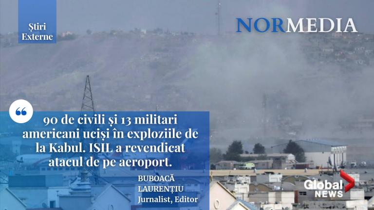 90 de civili și 13 militari americani uciși în exploziile de la Kabul. ISIL a revendicat atacul de pe aeroport