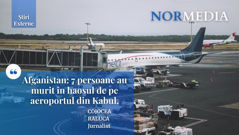 Afganistan: 7 persoane au murit în haosul de pe aeroportul din Kabul
