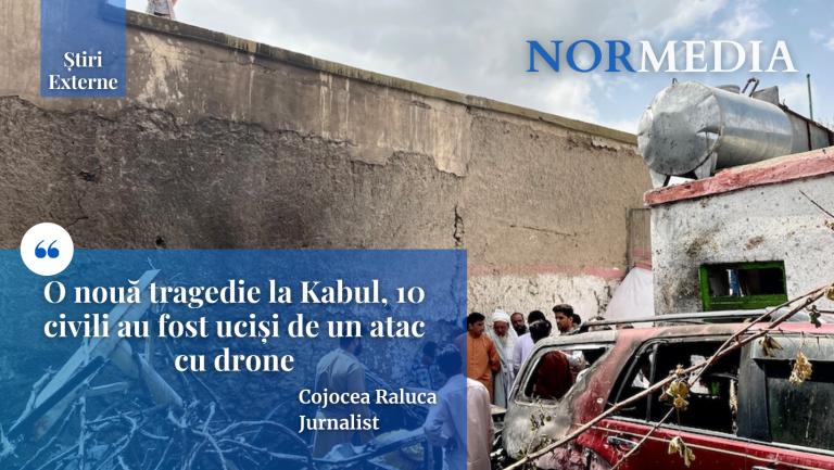KABUL: O nouă tragedie, 10 civili uciși de un atac cu drone
