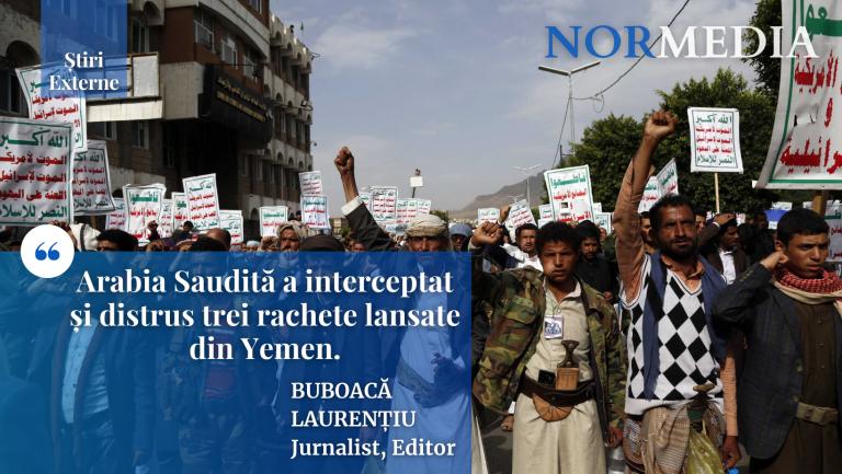 Arabia Saudită a interceptat și distrus trei rachete lansate din Yemen
