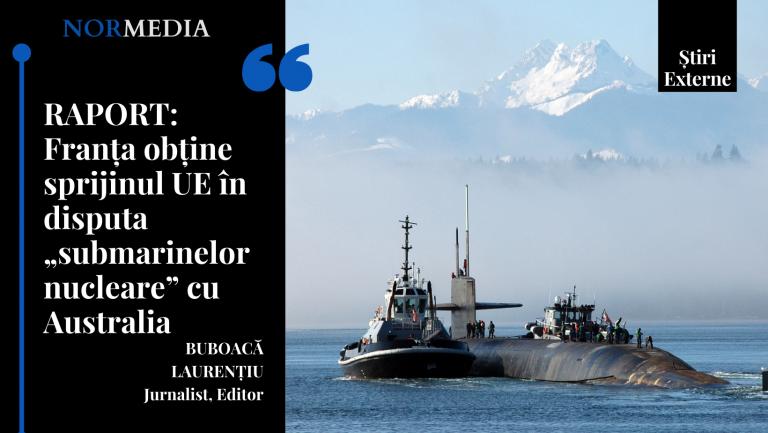 """RAPORT: Franța obține sprijinul UE în disputa """"submarinelor nucleare"""" cu Australia"""