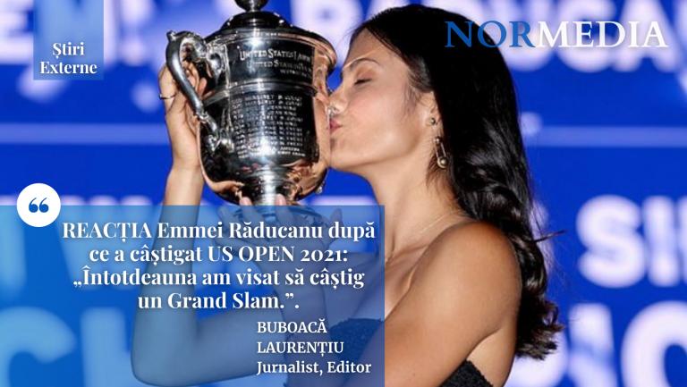 """REACȚIA Emmei Răducanu după ce a câștigat US OPEN 2021: """"Întotdeauna am visat să câștig un Grand Slam."""""""