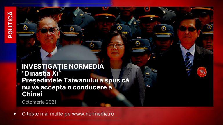 """INVESTIGAȚIE """"Dinastia Xi"""": Președintele Taiwanului a spus că nu va accepta o conducere a Chinei"""