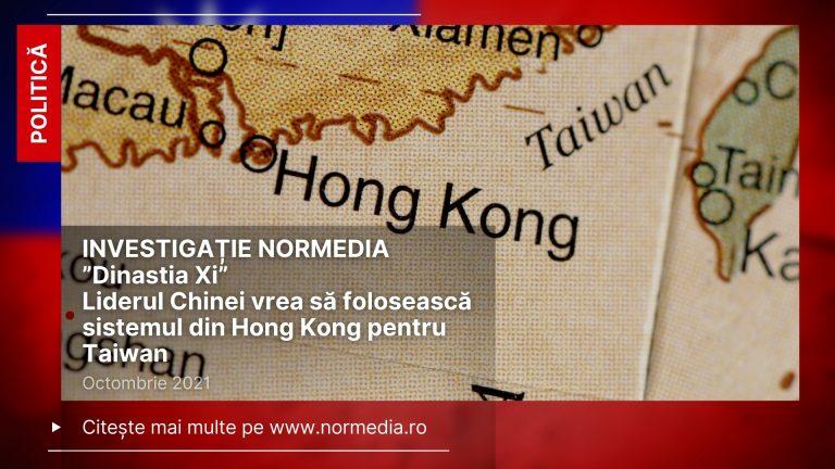 """INVESTIGAȚIE """"Dinastia Xi"""": Liderul Chinei vrea să folosească sistemul din Hong Kong pentru Taiwan"""